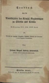 Handbuch über die Amtsblätter der Königl. Regierungen zu Stettin und Cöslin : Jahrgang 1811 bis 1840 incl.