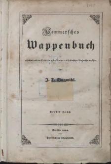 Pommersches Wappenbuch gezeichnet und mit Beschreibung der Wappen und historischen Nachweisen versehen. Bd. 1