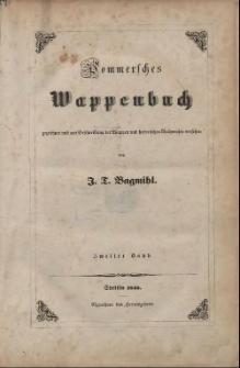 Pommersches Wappenbuch gezeichnet und mit Beschreibung der Wappen und historischen Nachweisen versehen. Bd. 2