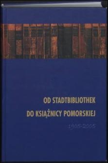 Od Stadtbibliothek do Książnicy Pomorskiej 1905-2005