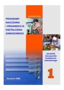 Programy nauczania i organizacja kształcenia zawodowego. Poradnik nauczyciela kształcenia zawodowego