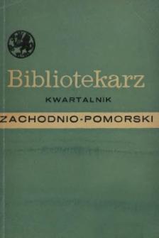 Bibliotekarz Zachodnio-Pomorski : biuletyn poświęcony sprawom bibliotek i czytelnictwa Pomorza Zachodniego. 1968 nr 1-2 (21)