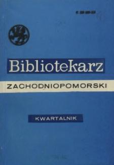 Bibliotekarz Zachodniopomorski : biuletyn poświęcony sprawom bibliotek i czytelnictwa Pomorza Zachodniego. R.32, 1991 nr 3-4 (84)