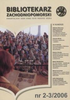 Bibliotekarz Zachodniopomorski : biuletyn poświęcony sprawom bibliotek i czytelnictwa Pomorza Zachodniego. R.47, 2006 nr 2-3 (123-124)