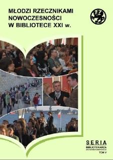 Młodzi rzecznikami nowoczesności w bibliotece XXI w. : materiały z III Forum Młodych Bibliotekarzy, Szczecin, 11-12 września 2008