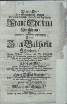 Traur-Ode : bey unvermuhtetem Hintrit der […] Christina Böttcherin, […] seiner […] Frau Muhmen, am Tage dero Beerdigung, welcher war der 11. Februarii des 1683. Jahres […]