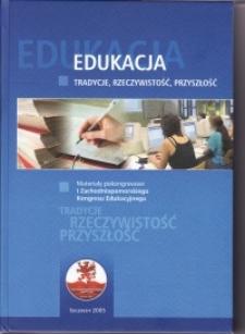 Edukacja: tradycje, rzeczywistość, przyszłość