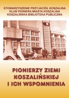 Pionierzy ziemi koszalińskiej i ich wspomnienia