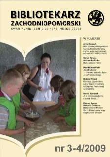 Bibliotekarz Zachodnio-Pomorski : biuletyn poświęcony sprawom bibliotek i czytelnictwa Pomorza Zachodniego. R.50, 2009 nr 3-4 (134)