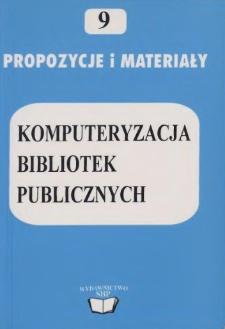 """Komputeryzacja bibliotek publicznych :materiały z III Ogólnopolskiej Konferencji nt. """"Komputeryzacja bibliotek publicznych - stan i zamierzenia"""" Supraśl k. Białegostoku, 3-5 czerwca 1996 r."""