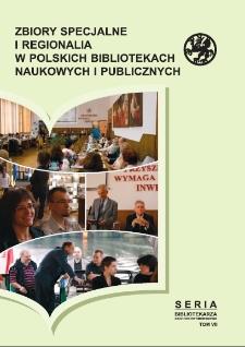 Zbiory specjalne i regionalia w polskich bibliotekach naukowych i publicznych :materiały z III Ogólnopolskiej Konferencji Naukowej zorganizowanej przez Bibliotekę Główną Uniwersytetu Szczecińskiego, 9-11 września 2009