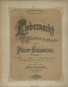 Liebesnacht : Fnatasiestück für Orchester : Op. 40