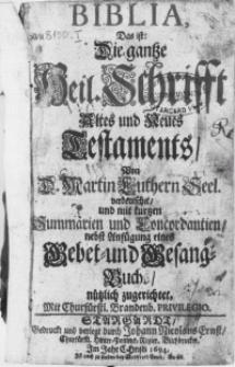 Biblia, das ist: Die gantze Heil. Schrifft Altes und Neues Testaments