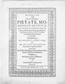 Propemtika in Felicem discessum Pietate, Moribvs et Ervditione Ornatissimorvm Ivvenum [...] Principis & Domini [...] Philippi II. Ducis Sedinensium Pomeranorum [...] Cantorum Dn: Danielis Sageri choragi & Dn: Jacobi VVilmanni concentoris Gryphisvvaldensium Pom. ex [...] Paedagogio Sedinensium ad Academiam Patriam abeuntium