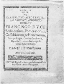 Epitafios logos pro Illvstrissimo [...] Principe ac Domino Francisco Dvce Sedinensium, Pommeranorum [...]