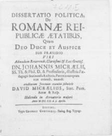 Dissertatio politica de romanae reipublicae aetatibus qvam Deo Duce et auspice