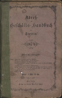 Adress- und Geschäfts-Handbuch für Stettin : nach amtlichen Quellen zusammengestellt. 1858