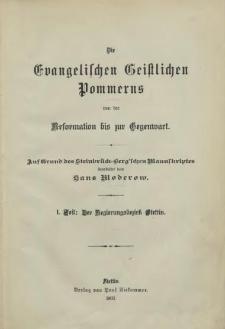 Die Evangelischen Geistlichen Pommerns von der Reformation bis zur Gegenwart. T. 1