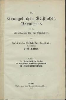 Die Evangelischen Geistlichen Pommerns von der Reformation bis zur Gegenwart. T. 2