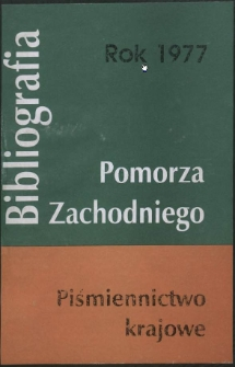 Bibliografia Pomorza Zachodniego. Piśmiennictwo Krajowe za Rok... 1977