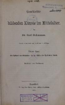 Geschichte der blindenden Kunste im Mittelalter, Bd. 4, Die Spatzeit des Mittelalters bis zur Bluthe der Eyck'schen Schule