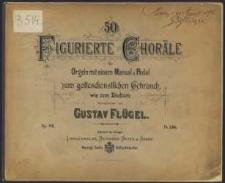 50 Figurierte Choräle : für Orgeln mit einem Manual u. Pedal zum gottesdienstlichen Gebrauch wie zum Studium : op. 115