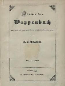 Pommersches Wappenbuch gezeichnet und mit Beschreibung der Wappen und historischen Nachweisen versehen. Bd. 5