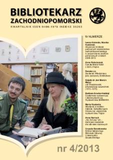 Bibliotekarz Zachodnio-Pomorski : biuletyn poświęcony sprawom bibliotek i czytelnictwa Pomorza Zachodniego. R.54, 2013 nr 4 (154)