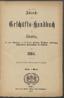 Adress- und Geschäfts-Handbuch für Stettin : nach amtlichen Quellen zusammengestellt 1884