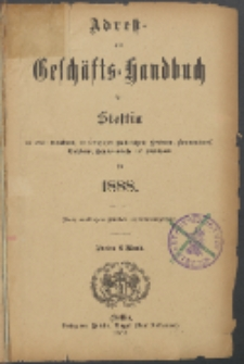 Adress- und Geschäfts-Handbuch für Stettin : nach amtlichen Quellen zusammengestellt 1888