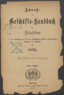 Adress- und Geschäfts-Handbuch für Stettin : nach amtlichen Quellen zusammengestellt 1891
