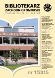 Bibliotekarz Zachodnio-Pomorski : biuletyn poświęcony sprawom bibliotek i czytelnictwa Pomorza Zachodniego. R.56, 2015 nr 1 (149)