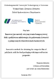 Innowacyjne metody otrzymywania kompozytowej folii z poli(kwasu mlekowego) do pakowania żywności o polepszonych właściwościach barierowych