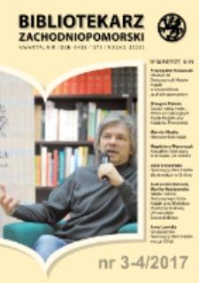 Bibliotekarz Zachodnio-Pomorski : biuletyn poświęcony sprawom bibliotek i czytelnictwa Pomorza Zachodniego. R.58, 2017 nr 3-4 (157)