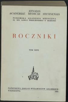 Annales Academiae Medicae Stetinensis = Roczniki Pomorskiej Akademii Medycznej w Szczecinie. 1980, 26
