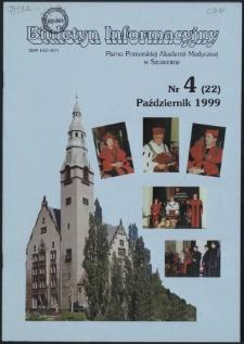 Biuletyn Informacyjny : Pomorska Akademia Medyczna w Szczecinie. Nr 4 (22), Październik 1999