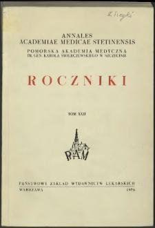 Annales Academiae Medicae Stetinensis = Roczniki Pomorskiej Akademii Medycznej w Szczecinie. 1976, 22