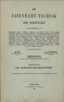 Die Eisenbahn-Technik der Gegenwart. Bd. 1 : Das Eisenbahn-Maschinenwesen, Abschn. 1 : Die Eisenbahn-Betriebsmittel, Theil 2 : Die Wagen, Bremsen und Sonstigen Betriebsmittel