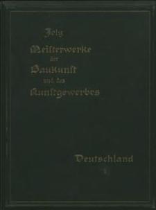 Meisterwerke der Baukunst und des Kunstgewerbes aller Länder und Zeiten und ihre Schöpfer. Bd. 1 : Deutschalnd