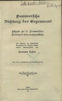 Pommersche Dichtung der Gegenwart : Festgabe zur 33. Pommerschen Provinzial= Lehrerversammlung