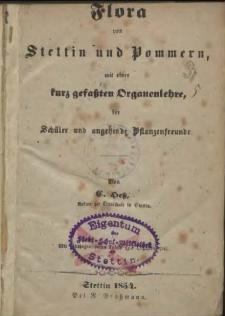 Flora von Stettin und Pommern, mit einer kurz gefaßten Organenlehre, für Schüler und angehende Pflanzenfreunde