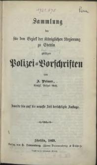 Sammlung der für den Bezirk der Königlichen Regierung zu Stettin gültigen Polizei-Vorschriften