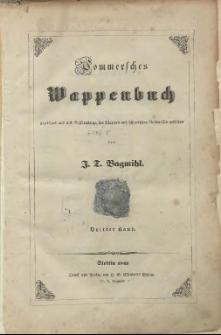 Pommersches Wappenbuch gezeichnet und mit Beschreibung der Wappen und historischen Nachweisen versehen. Bd. 3
