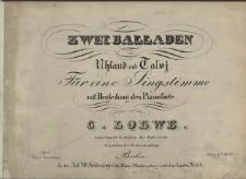 Zwei Balladen : von Uhland und Talvj : für eine Singstimme mit Begleitung des Pianoforte : Op.8