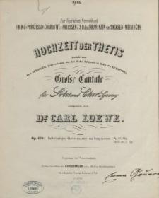 Hochzeit der Thetis : Gedicht von Fr. v. Schiller, Uebersetzung aus Act IV der Iphigenie in Aulis des Euripides : Grosse Cantate für Solo und Chor-Gesang : Op. 120