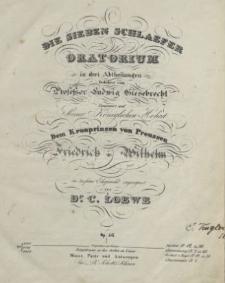 Die sieben Schlaefer : Oratorium in drei Abtheilunegen : gedichtet von Ludwig Giesebrecht : Op. 46