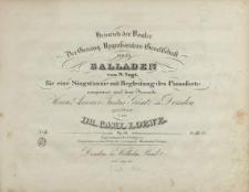Heinrich der Vogler : Der Gesang ; Urgrossvaters Gesellschaft : drei Balladen von N. Vogl : für eine Singstimme mit Begleitung des Pianoforte : Op. 56. No 2