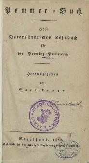 Pommer-Buch oder Vaterländisches Lesebuch für die Provinz Pommern
