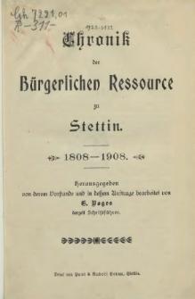 Chronik der Bürgerlichen Ressource zu Stettin : 1808-1908