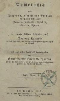 Pomerania oder Ursprunck, Altheit und Geschicht der Völcker und Lande Pomern, Caßuben, Wenden, Stettin, Rhügen : in 14 Büchern. Bd. 1
